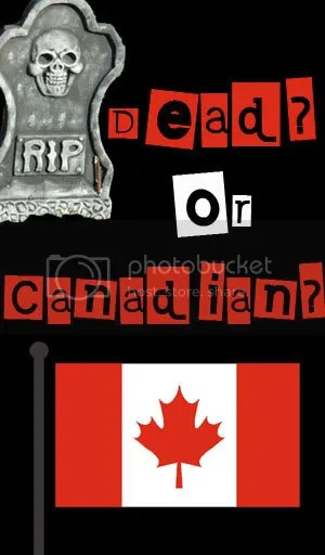 Dead or Canadian