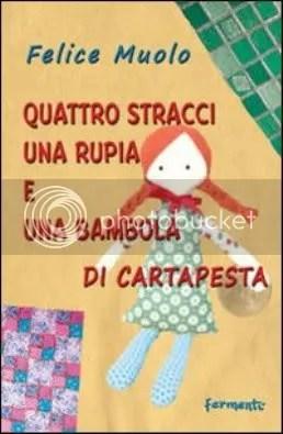 Felice Muolo - Quattro stracci una rupia e una bambola di  cartapesta