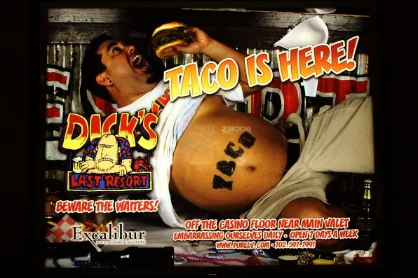 Dick's Last Resort Tacos Ad at Excalibur, Las Vegas