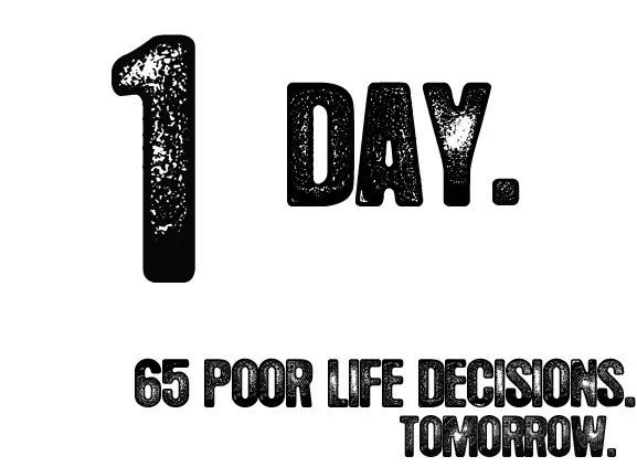 November 30 - 65 Poor Life Decisions.