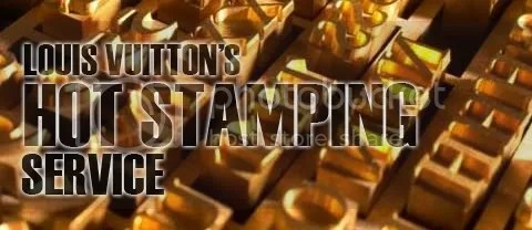Louis Vuitton's Hot Stamping Service
