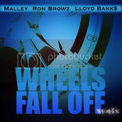 wheelsfalloff.jpg Malley - Wheels Fall Off (Remix) Ft. Ron Browz & Lloyd Bank$ picture by malley20085