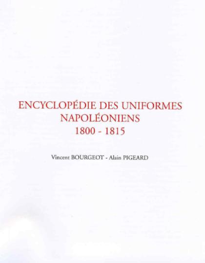 Encyclopédie des Uniformes Napoléoniens 1800-1815 Tome 1