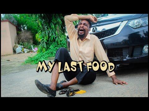 MY LAST FOOD (YawaSkits, Episode 101)