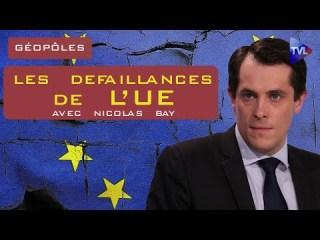 Les défaillances de l'Union Européenne – Géopôles avec Nicolas Bay