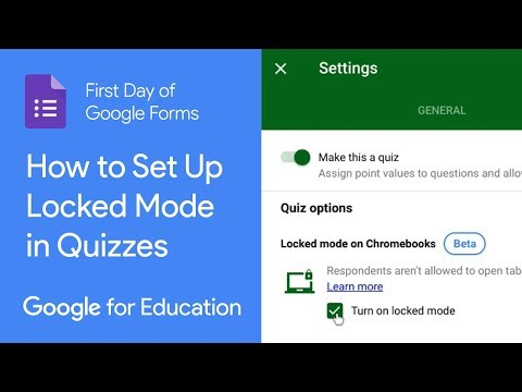 Set up locked mode in quizzes (First Day of Google Forms)