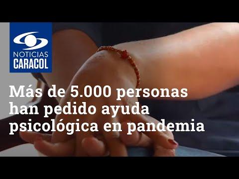 No se ahogue solo: más de 5.000 personas han pedido ayuda psicológica en la pandemia