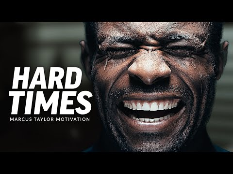 THROUGH HARD TIMES - Powerful Motivational Speech Video (Featuring Marcus Elevation Taylor)