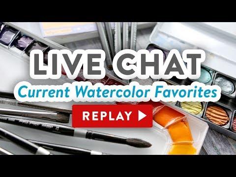 CURRENT WATERCOLOR FAVORITES - Quick Live Chat