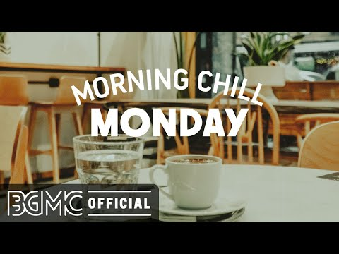 MONDAY MORNING CHILL JAZZ: Relax March Jazz – Jazz Café Piano Instrumental Music to Chill Out