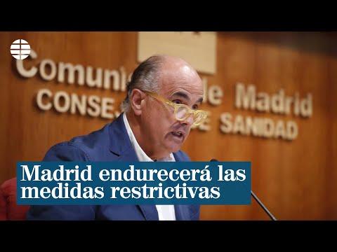 """Madrid endurecerá las medidas restrictivas ante el """"crecimiento sostenido"""" de la pandemia"""
