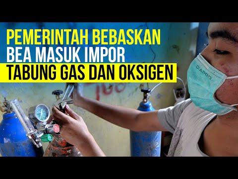 Penanganan Covid-19, Pemerintah Bebaskan Bea Masuk Impor Tabung Gas Dan Oksigen