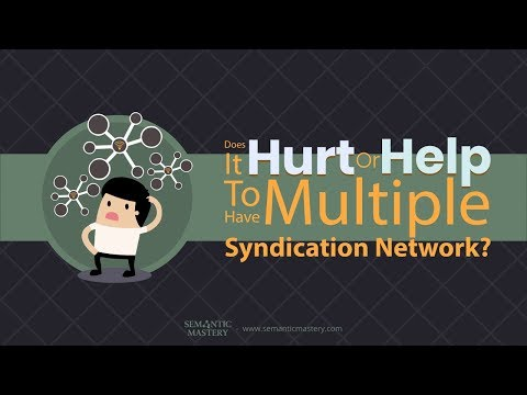 Does It Hurt Or Help To Have Multiple Syndication Networks?