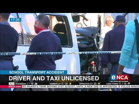 School transport accident | Driver and taxi unlicensed