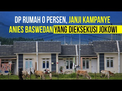 DP Rumah 0 Persen: Janji Manis Anies Baswedan yang Dieksekusi Jokowi