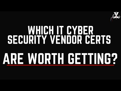 Which IT Cyber Security Vendor Certs Are Worth Getting?