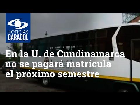 Estudiantes de Universidad de Cundinamarca no tendrán que pagar matrícula el próximo semestre