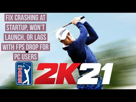 How to Fix PGA Tour 2K21 Crashing at Startup, won't launch, or lag with FPS drops