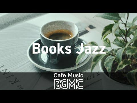 Books Jazz: Background Instrumental Cafe Jazz Music - Music for Reading, Work, Relax