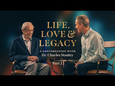 Life, Love, & Legacy: A Conversation with Dr. Charles Stanley Part 2 // Andy Stanley