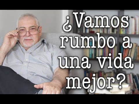 Jorge Bucay - ¿ Vamos rumbo a una vida mejor ?