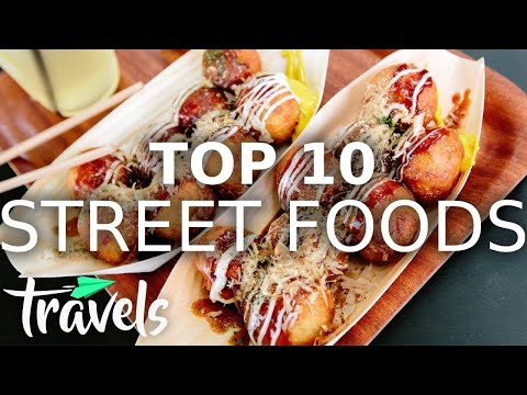 Top 10 Street Foods for 2021 | MojoTravels