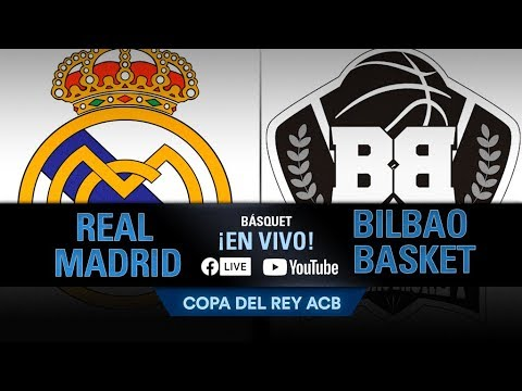 REAL MADRID vs BILBAO BASKET, EN VIVO, por la Copa del Rey