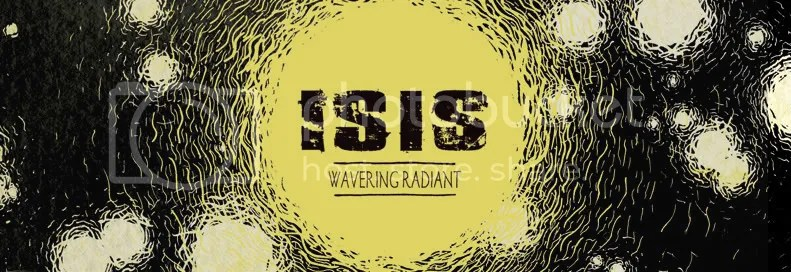 Isis, Wavering Radiant