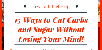 Low Carb Diet Help: 15 Ways to Cut Carbs and Sugar Without Losing your Mind