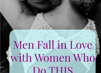 Men Fall in Love with Women Who Do THIS