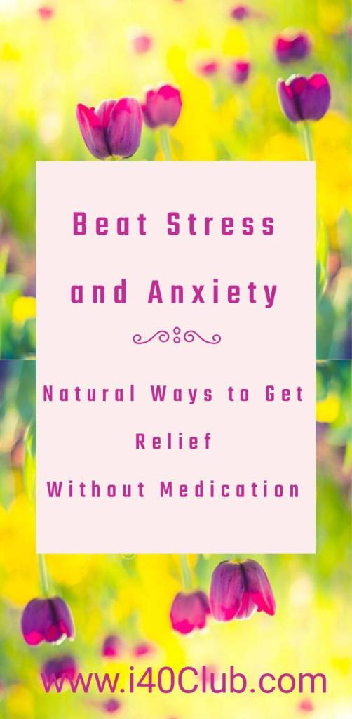 How to Beat Stress and Anxiety Naturally