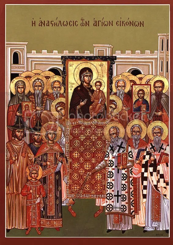 First Sunday of Lent - The Triumph of Orthodoxy