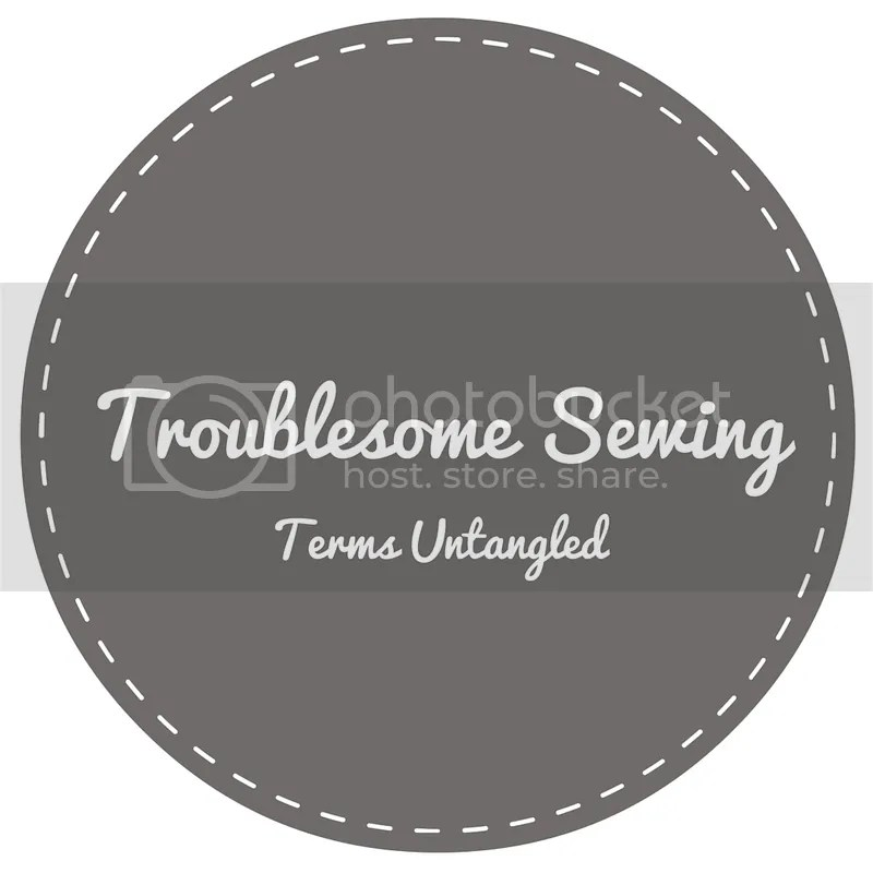 Troublesome Sewing Terms Untangled