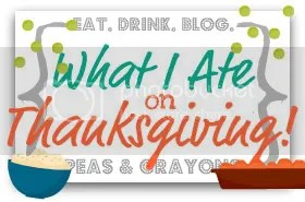 What I Ate on Thanksgiving