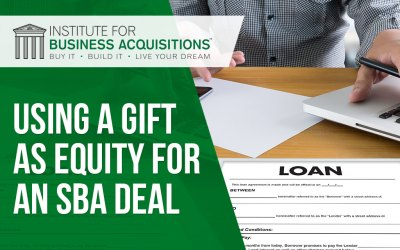 Using a Gift as Equity for an SBA Deal