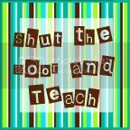 Shut the Door and Teach!