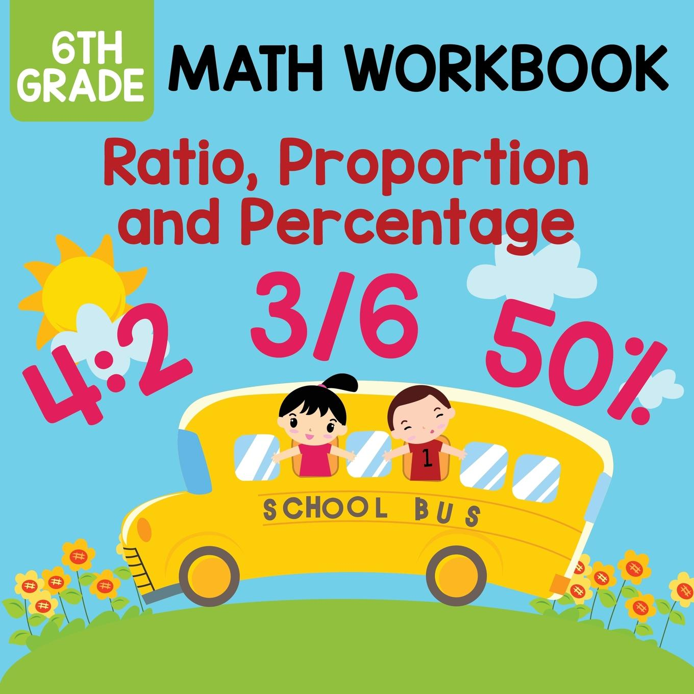 6th Grade Math Workbook Ratio Proportion And Percentage