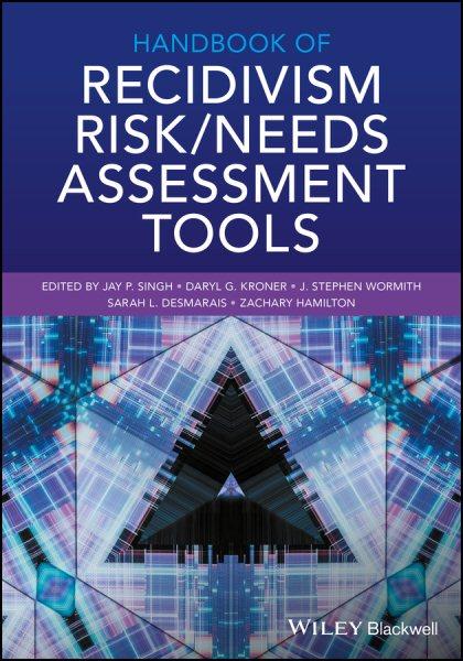 Handbook of Recidivism Risk / Needs Assessment Tools ...
