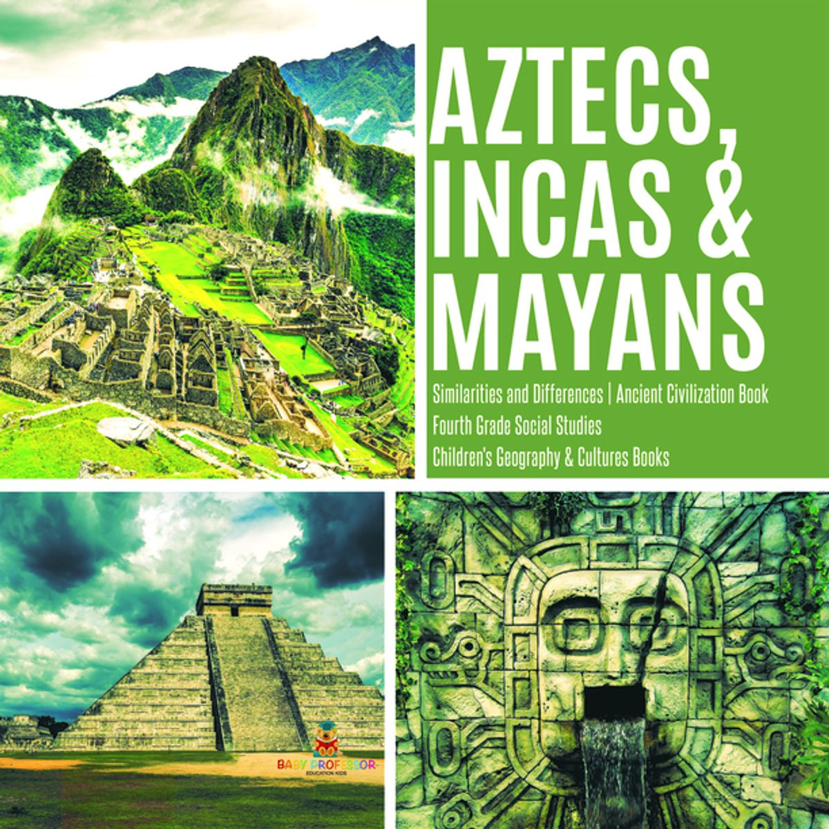 Aztecs Incas Amp Mayans