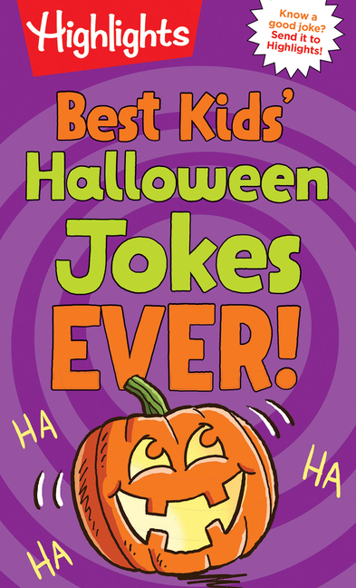 Add some laughs to your october 31 celebration. Highlights Joke Books: Best Kids' Halloween Jokes Ever! (Paperback) - Walmart.com - Walmart.com