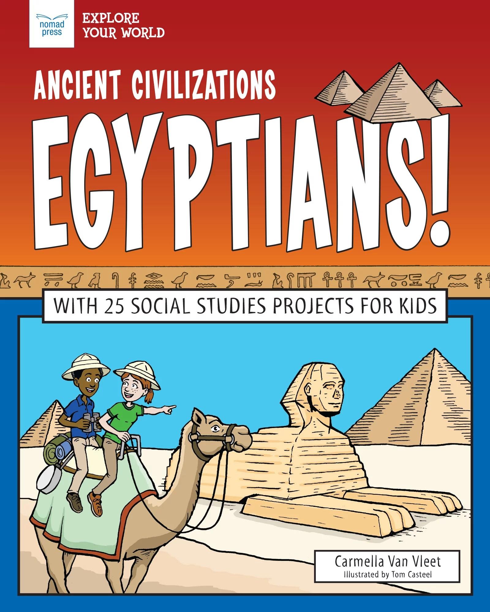 Explore Your World Ancient Civilizations Egyptians