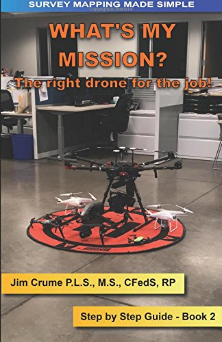 What's my Mission?: The right drone for the job! (Survey ...