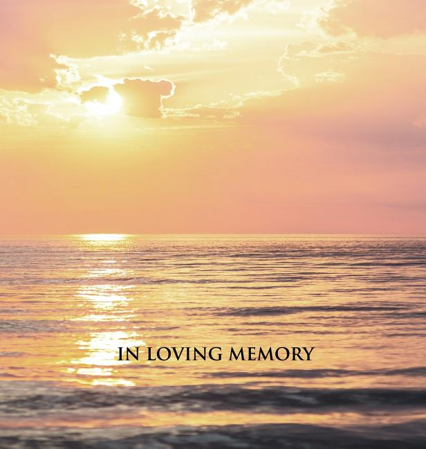 """In Loving Memory"" Funeral Guest Book, Memorial Guest Book, Condolence Book, Remembrance Book for Funerals or Wake, Memorial Service Guest Book: HARDCOVER. A lasting keepsake for the family. (Hardcove"