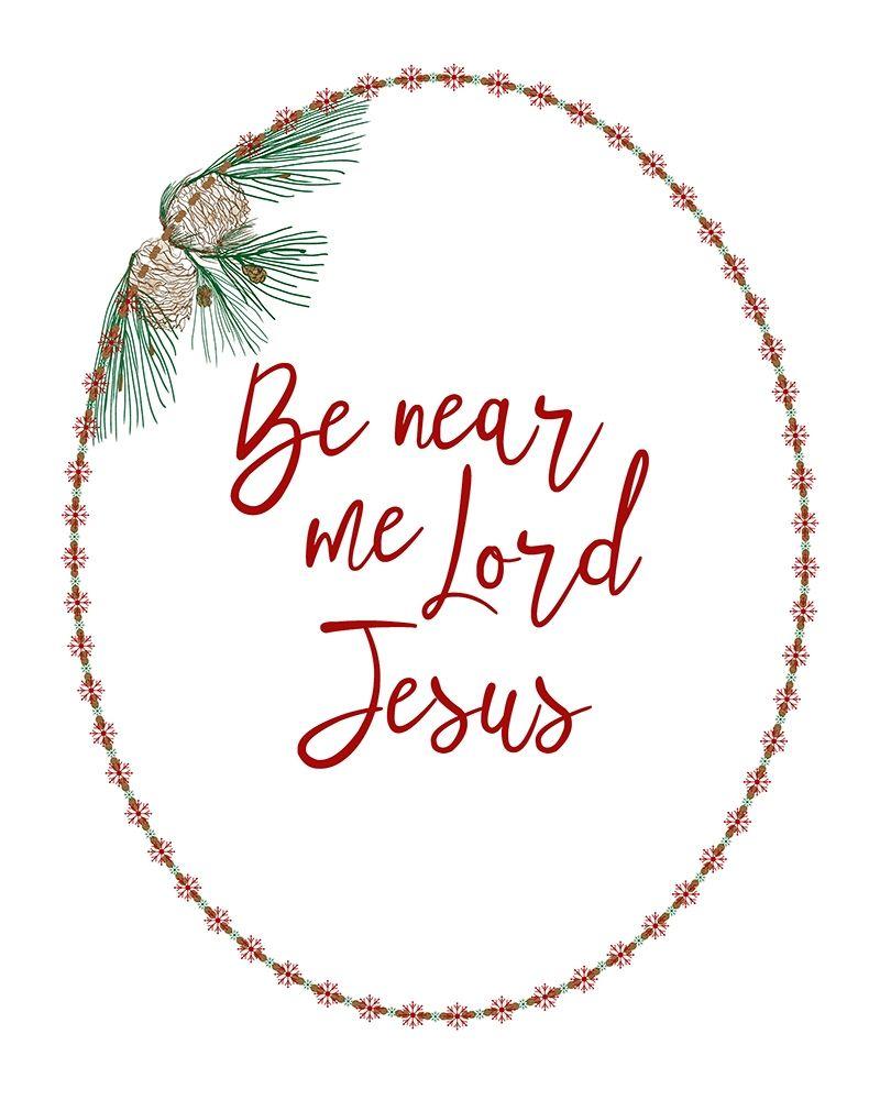 be near me lord jesus poster print by ramona murdock