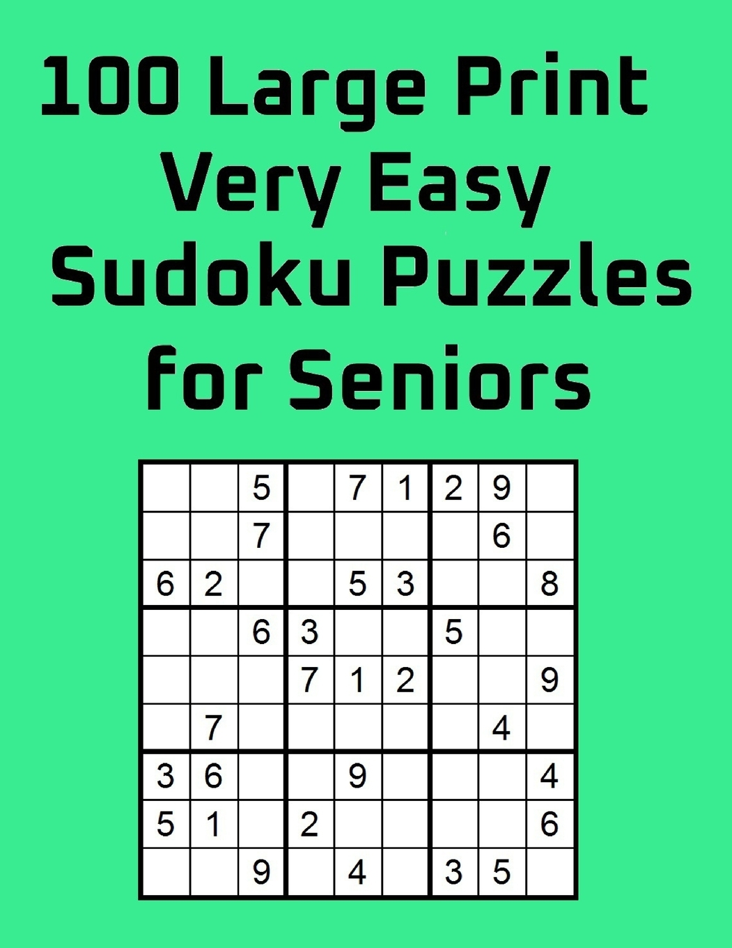 100 Large Print Very Easy Sudoku Puzzles For Seniors One