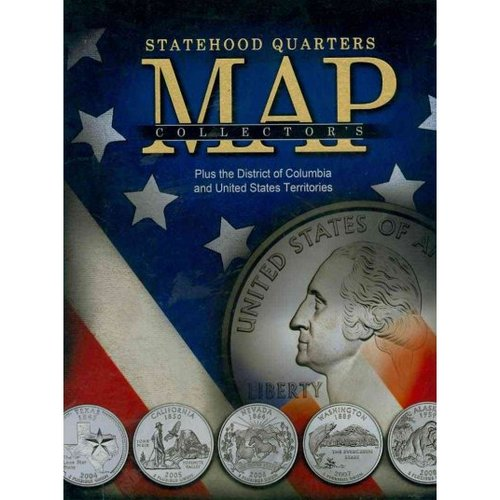 Statehood Quarters Collector's Map : Plus the District of ...