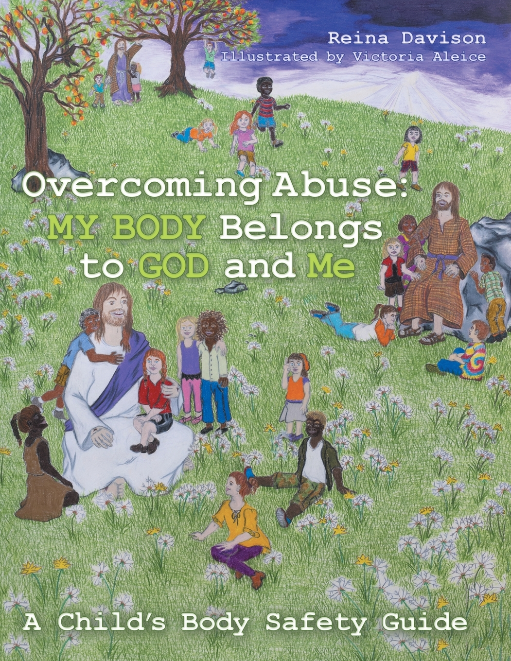 Overcoming Abuse My Body Belongs To God And Me A Child S