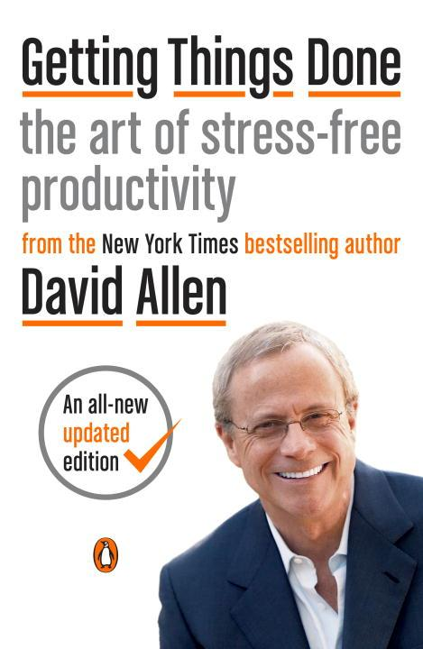 Getting Things Done : The Art of Stress-Free Productivity (Paperback)