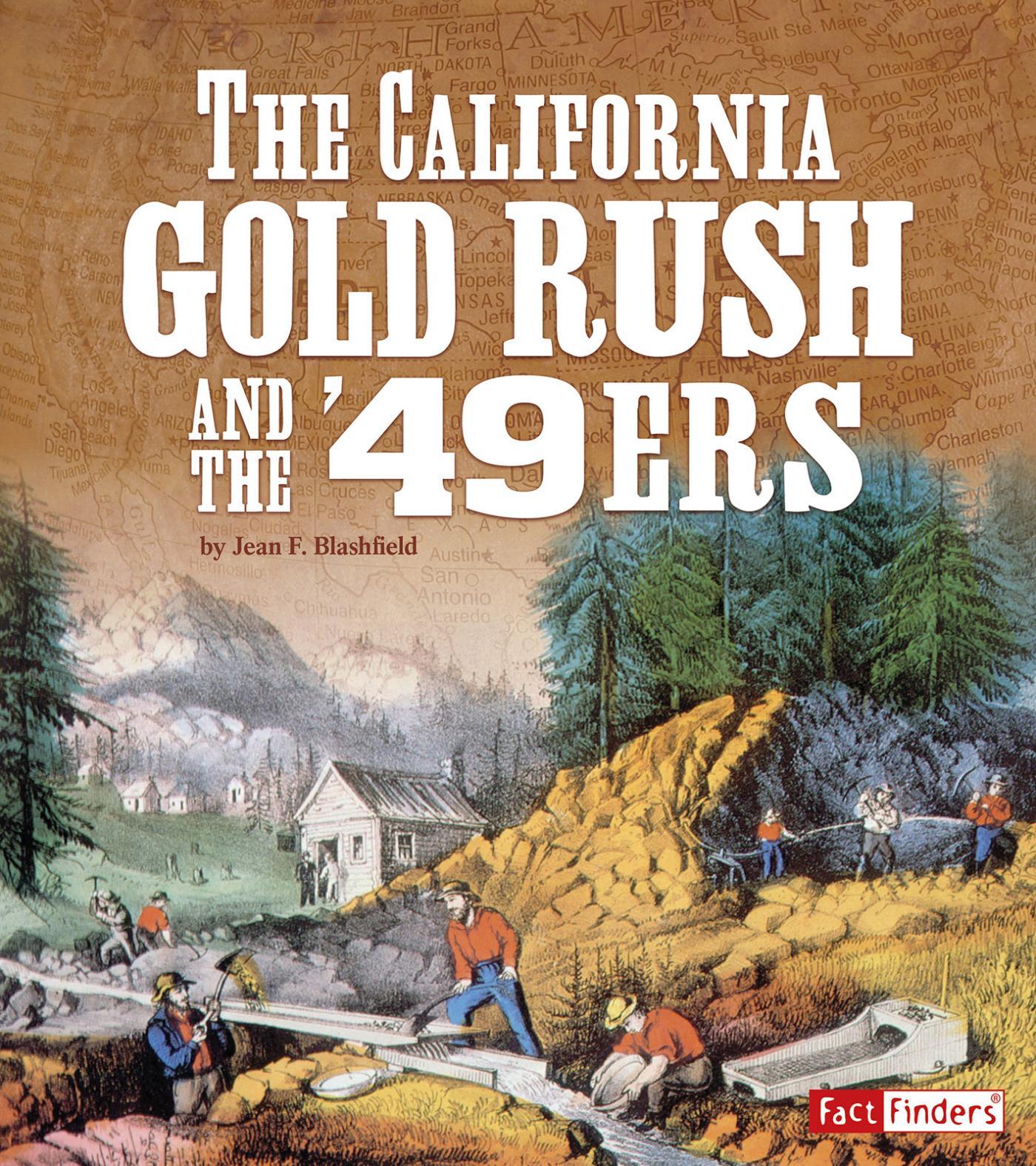 Landmarks In U S History The California Gold Rush And