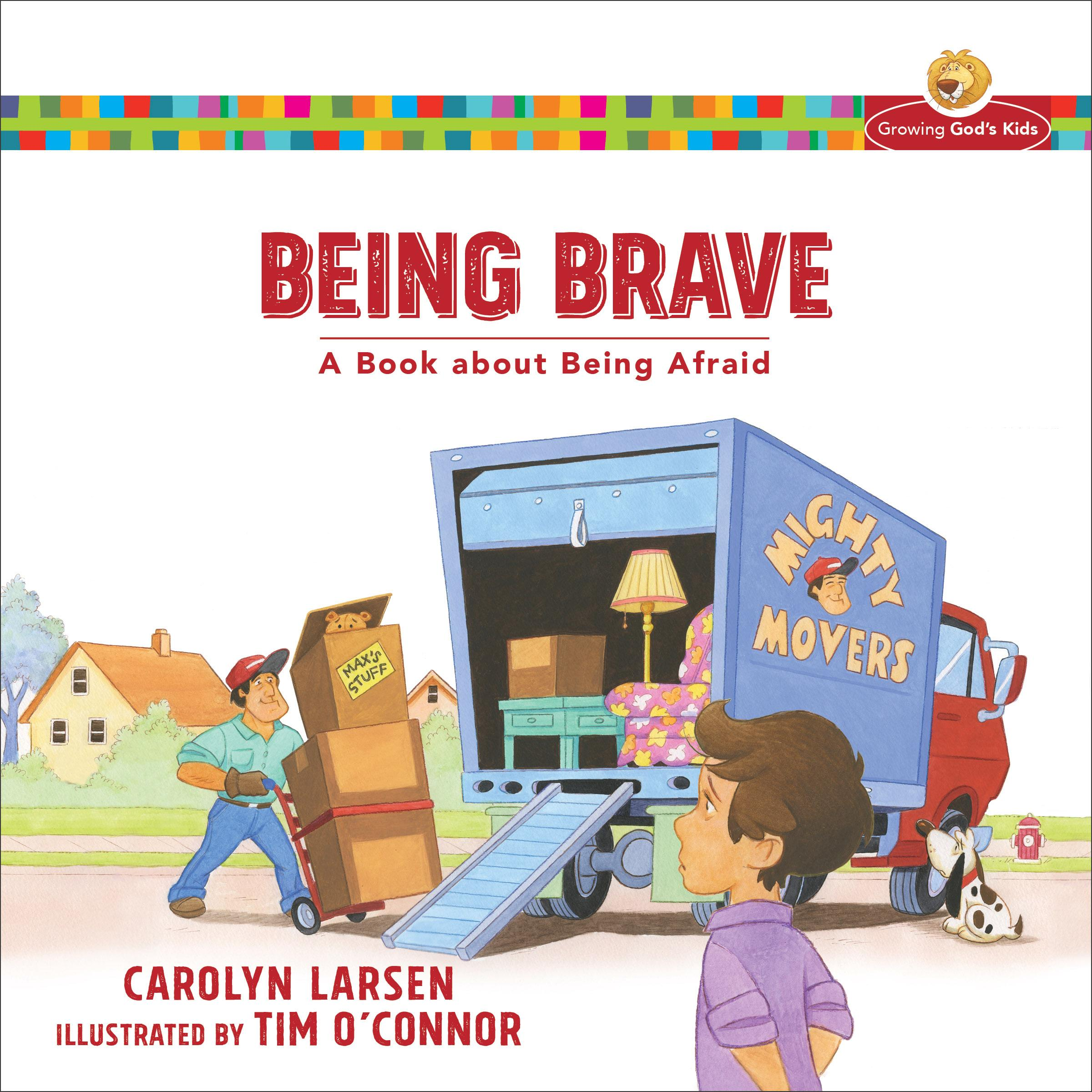 Growing God S Kids Being Brave A Book About Being Afraid